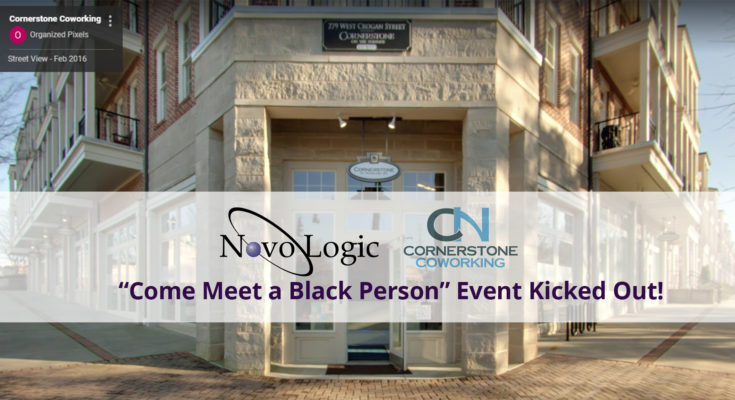 "Cornerstone at NovoLogic kicks out ""Come Meet a Black Person"" Event"