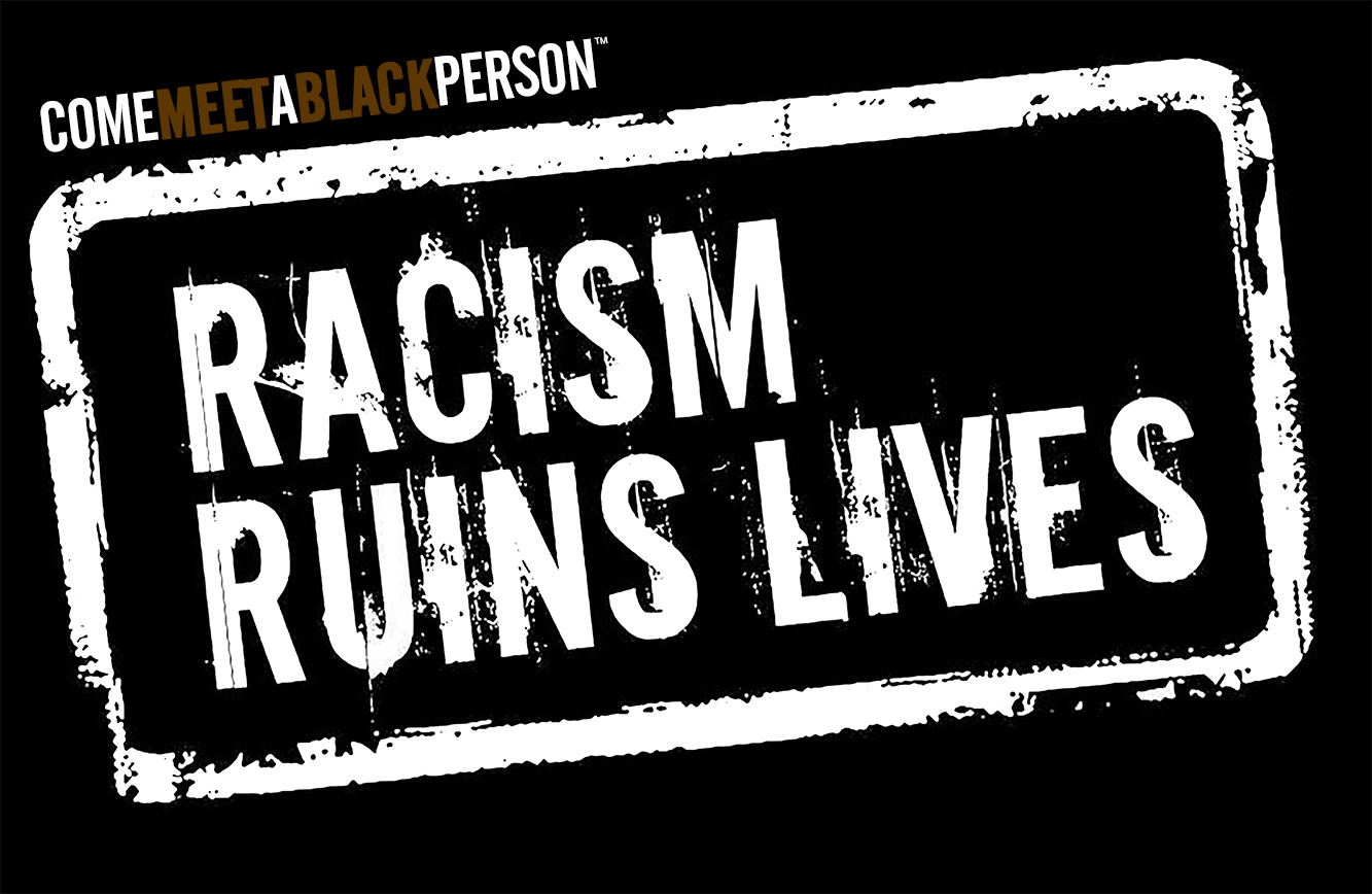 Racism Ruins Lives graphic