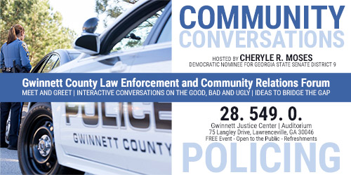 Community Conversation - Gwinnett County Law Enforcement and Community Relations Forum - Cheryle R. Moses