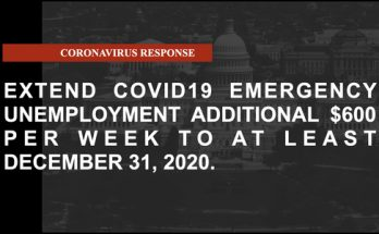Extend COVID19 Emergency Unemployment $600 per week additional assistance through Dec 31, 2020