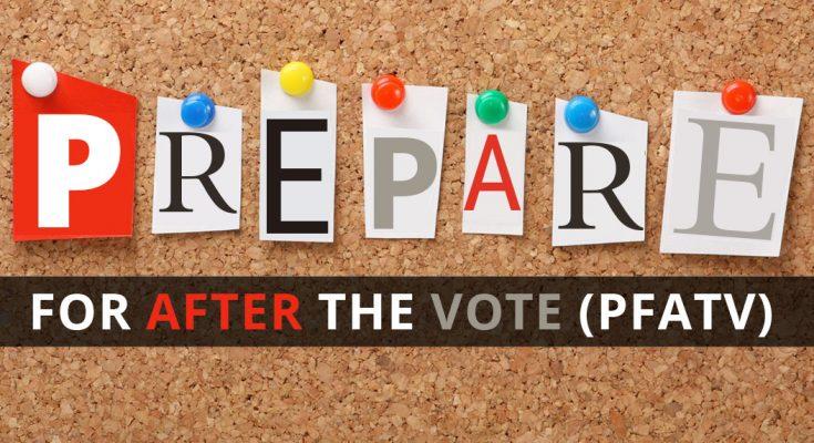 Prepare for After the Vote (PFATV)